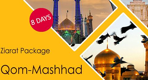 Ziarat Package Qom-Mashhad | 8 days