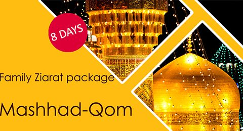 Family Ziarat package Qom-Mashhad | 8 days