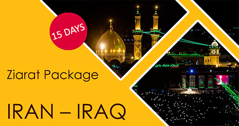 Ziarat Package IRAN – IRAQ | 15 Days-14 Nights