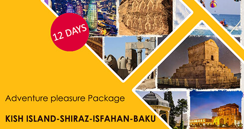 Adventure pleasure Package KISH ISLAND-SHIRAZ-ISFAHAN-BAKU | 12 days