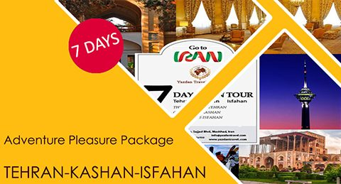 Adventure Pleasure Package TEHRAN-KASHAN-ISFAHAN